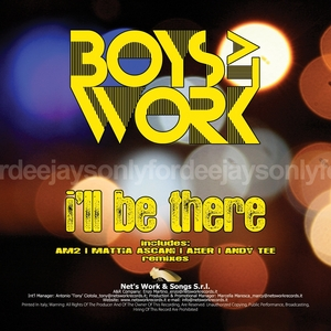 BOYS AT WORK - I'll Be There