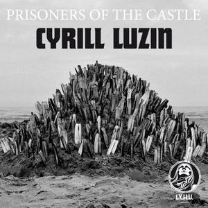 LUZIN, Cyrill - Prisoners Of The Castle