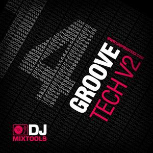 LOOPMASTERS - DJ Mixtools 14: Groove Tech Vol 2 (Sample Pack WAV)