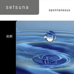 SETSUNA - Spontaneous