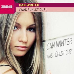 WINTER, Dan - Was Fuhlst Du?