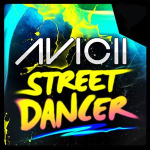 AVICII - Street Dancer