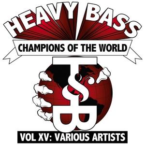 VARIOUS - Heavy Bass Champions Of The World: Volume XV