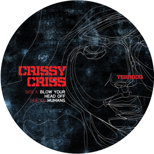 CRISSY CRISS - Blow Your Head Off