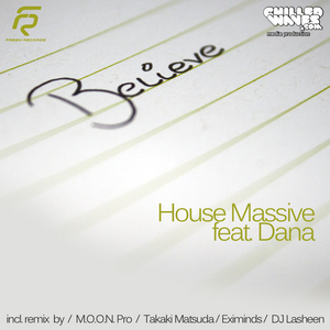 HOUSE MASSIVE feat DANA - Believe