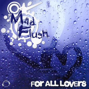 MAD FLUSH - For All Lovers