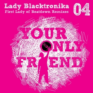 LADY BLACKTRONIKA - First Lady Of Beatdown (Remixes)