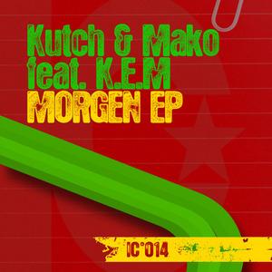KUTCH & MAKO feat KEM - Morgen EP