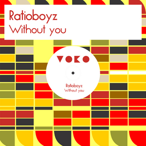 RATIOBOYZ - Without You