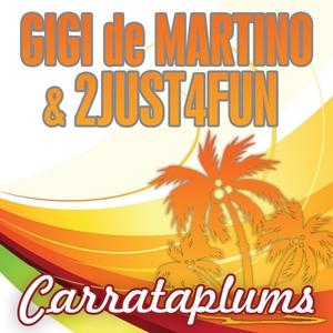 DE MARTINO, Gigi & 2JUST4FUN - Carrataplums