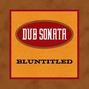 DUB SONATA - Bluntitled