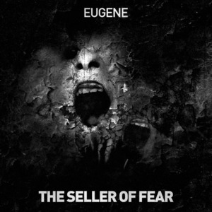 EUGENE - The Seller Of Fear