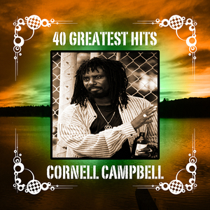 CAMPBELL, Cornell - 40 Greatest Hits