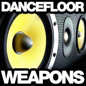 VARIOUS - Dance Floor Weapons