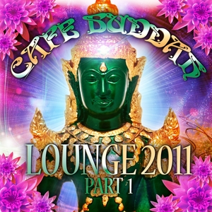 VARIOUS - Cafe Buddah Lounge 2011 Vol 1 (Flavoured Chill Out Player From Sarnath Bodh Gaya & Kushinagara)