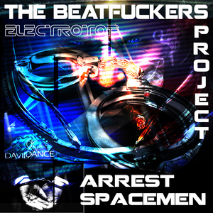 BEATFUCKERS PROJECT, The - Arrest