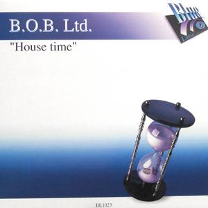 BOB LTD - House Time