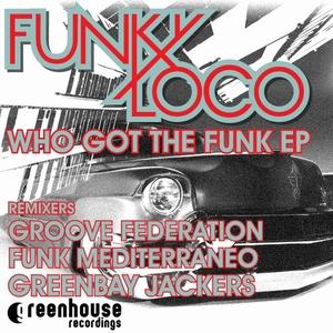 FUNKYLOCO - Who Got The Funk