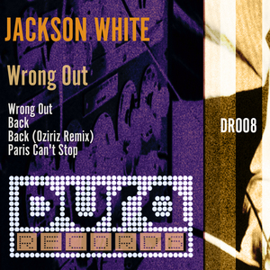 WHITE, Jackson - Wrong Out