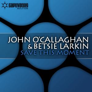 O CALLAGHAN, John/BETSIE LARKIN - Save This Moment
