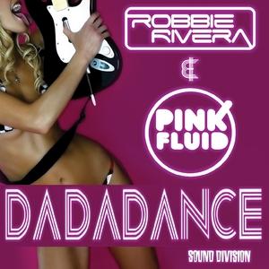 RIVERA, Robbie/PINK FLUID - Da Da Dance