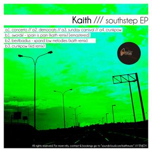 KAITH/SWORDXL/BESTBADIUS - Southstep EP