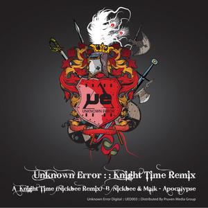 UNKNOWN ERROR/NICKBEE/MALK - Knight Time
