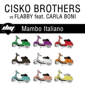 CISKO BROTHERS vs Flabby feat CARLA BONI - Mambo Italiano
