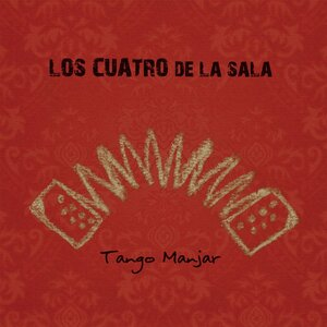 LOS CUATRO DE LA SALA - Tango Manjar