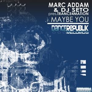 ADDAM, Marc/DJ SETO presents TRANCE4MATION - Maybe You
