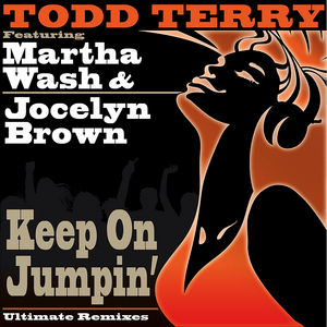 TERRY, Todd - Keep On Jumpin' (Ultimate remixes)