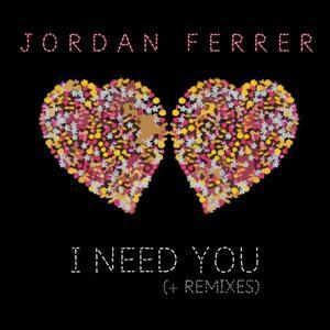 FERRER, Jordan - I Need You
