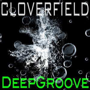 CLOVERFIELD - Deepgroove