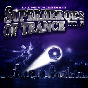 VARIOUS - Black Hole Recordings Presents Superheroes Of Trance Part 2