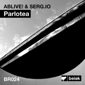 ABLIVE & SERG IO - Parlotea