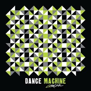GTRONIC - Dance Machine