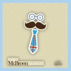 CARLO - Mr Brown (remixes)