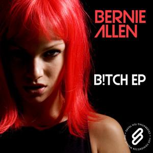 ALLEN, Bernie - B!tch EP