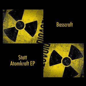 BASSCRAFT - Statt Atomkraft