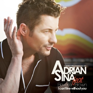 SINA, Adrian feat BEVERLEI BROWN - I Can't Live Without You