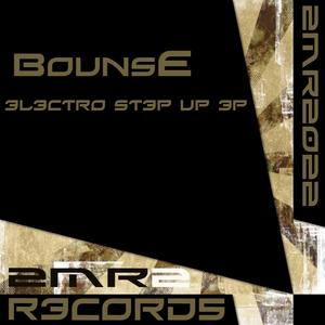 BOUNSE - Electro Step Up EP
