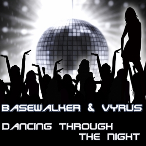 BASEWALKER & VYRUS - Dancing Through The Night