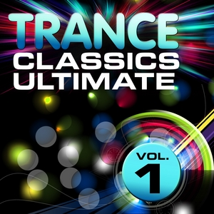 VARIOUS - Trance Classics Ultimate Vol. 1 (Back To The Future Best Of Club Anthems)
