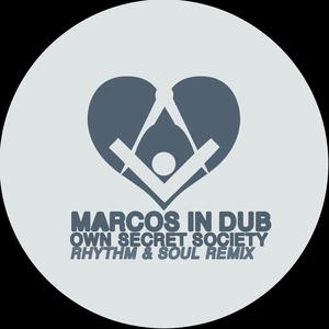 MARCOS IN DUB - Own Secret Society