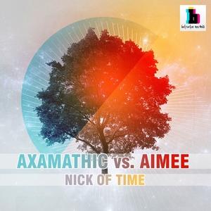 AXAMATHIC vs AIMEE - Nick Of Time