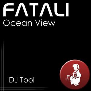FATALI - Ocean View (DJ Tool)