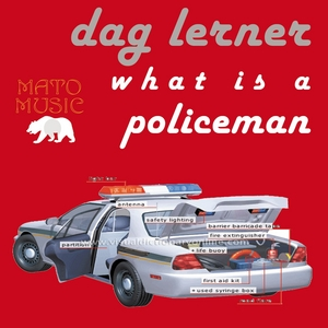 DAG LERNER - What Is A Policeman