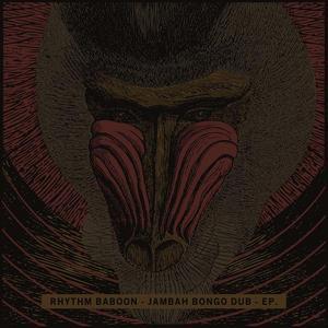 RHYTHM BABOON - Jambah Bongo Dub EP