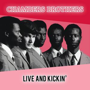 CHAMBERS BROTHERS, The - Live & Kickin'