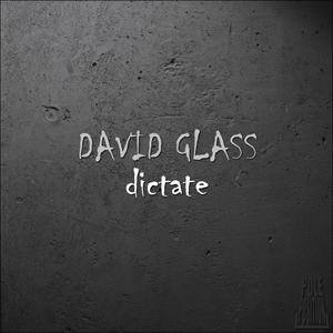 GLASS, David - Dictate EP